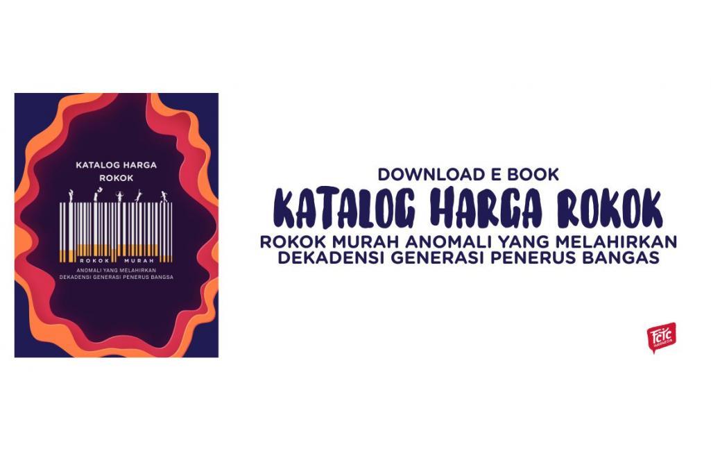 (Download E Book) Katalog Harga Rokok: Rokok Murah, Anomali yang Melahirkan Dekadensi Generasi Penerus Bangsa