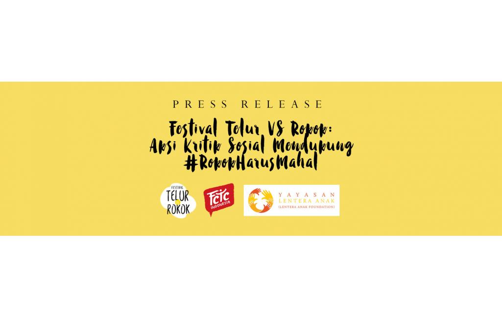[PRESS RELEASE] Festival Telur VS Rokok:  Aksi Kritik Sosial Mendukung #RokokHarusMahal